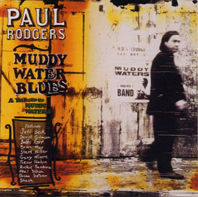 PAUL RODGERS: Muddy Water Blues (Eagle / Red Ink)