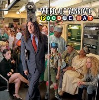 """WEIRD AL"" YANKOVIC: Poodle Hat (Way Moby / Volcano)"