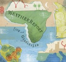 WEATHER REPORT: Live and Unreleased (Columbia / Legacy)